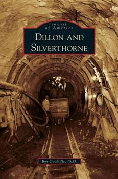 Dillon and Silverthorne - Book  of the Images of America: Colorado
