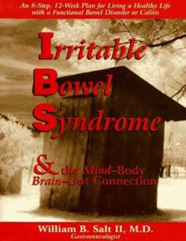 Irritable Bowel Syndrome and the MindBodySpirit Connection: 7 Steps for Living a Healthy Life With a Functional Bowel Disorder, Crohn's Disease or Colitis 0965703894 Book Cover