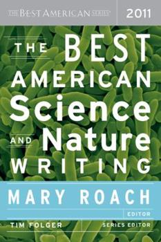 Best American Science and Nature Writing 2011: The Best American Series