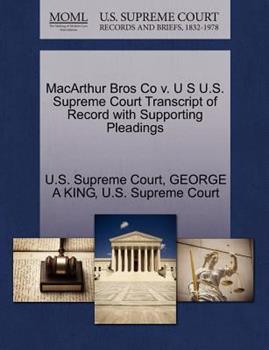 Paperback Macarthur Bros Co V. U S U. S. Supreme Court Transcript of Record with Supporting Pleadings Book