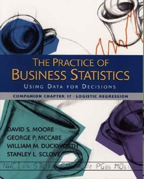 The Practice of Business Statistics Companion Chapter 17: Logistic Regression 0716757257 Book Cover