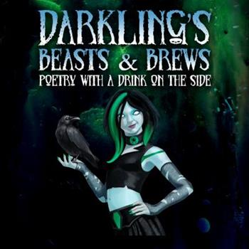 Hardcover Darkling's Beasts and Brews: Poetry with a Drink on the Side Book