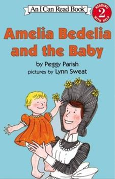 Amelia Bedelia and the Baby - Book #9 of the Amelia Bedelia