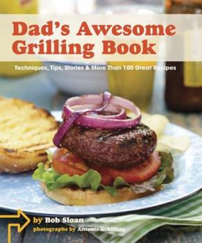 Dad's Awesome Grilling Book 081186698X Book Cover