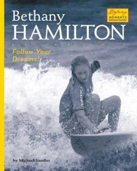 Bethany Hamilton: Follow Your Dreams! 1597162701 Book Cover