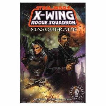 Masquerade (Star Wars: X-Wing Rogue Squadron, Volume 8) - Book  of the Star Wars Universe