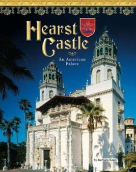 Hearst Castle: An American Palace - Book  of the Castles, Palaces & Tombs