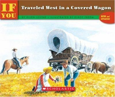 If You Traveled West In A Covered Wagon (If You.) - Book  of the ...If You