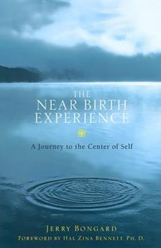 The Near-Birth Experience: A Journey to the Center of Self 1569246025 Book Cover