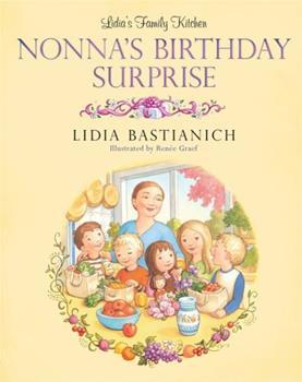 Lidia's Family Kitchen: Nonna's Birthday Surprise 0762446552 Book Cover
