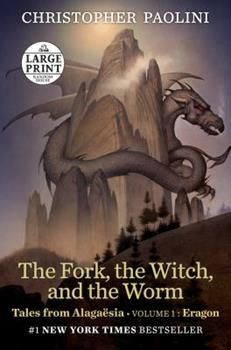 The Fork, the Witch, and the Worm: Tales from Alaga�sia (Volume 1: Eragon)