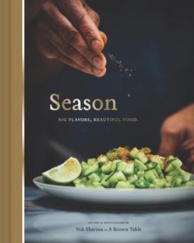 Season: Big Flavors, Beautiful Food 1452163995 Book Cover