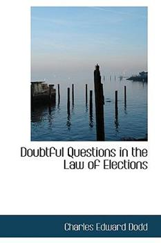Paperback Doubtful Questions in the Law of Elections Book