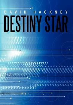 Hardcover Destiny Star: One Sword, One Man, One Planet, and the Destiny of All in Existence Hang in the Balance as Brock's Fate Is Decided Thr Book