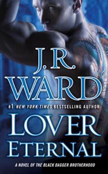 Lover Eternal (Black Dagger Brotherhood, #2) - Book #2 of the Black Dagger Brotherhood