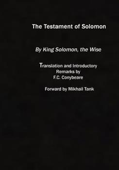 The Testament of Solomon: Edited from the Manuscripts at Mount Athos, Bogna, Holkham Hall, Jerusalem, London, Milan, Paris and Vienna - Book  of the Old Testament Pseudepigrapha, Vol. 1 - Apocalyptic Literature and Testaments