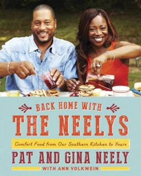 Back Home with the Neelys: Comfort Food from Our Southern Kitchen to Yours 0307961338 Book Cover