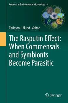 Hardcover The Rasputin Effect: When Commensals and Symbionts Become Parasitic Book
