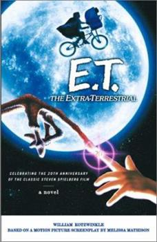 E.T.: The Extra-Terrestrial in His Adventure on Earth - Book #1 of the E.T.