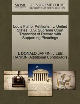 Paperback Louis Fiano, Petitioner, V. United States. U. S. Supreme Court Transcript of Record with Supporting Pleadings Book