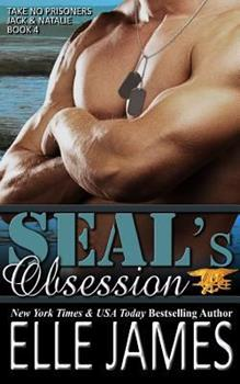 SEAL's Obsession - Book #4 of the Take No Prisoners