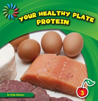 Your Healthy Plate: Protein 1610804031 Book Cover