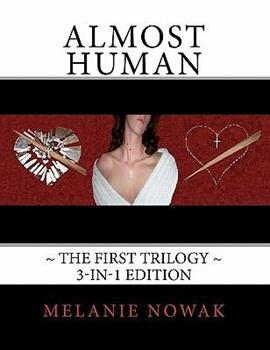 Almost Human - Book  of the Almost Human,The First Trilogy