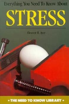Everything You Need to Know About Stress (Need to Know Library) 0823934675 Book Cover