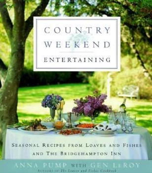 Country Weekend Entertaining: Seasonal recipes from loaves and fishes and the Bridgehampton Inn 0385488270 Book Cover