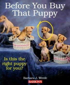 Before You Buy That Puppy (Pet Reference Books) 0812017501 Book Cover