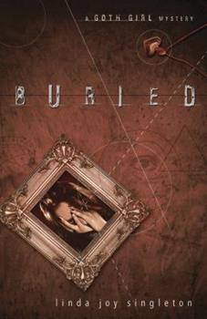 Buried - Book #1 of the Goth Girl Mystery