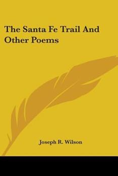 Paperback The Santa Fe Trail and Other Poems Book