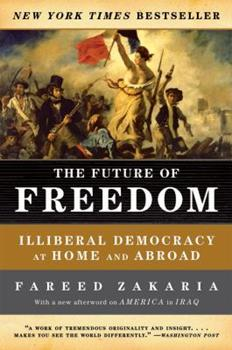 Paperback The Future of Freedom : Illiberal Democracy at Home and Abroad Book