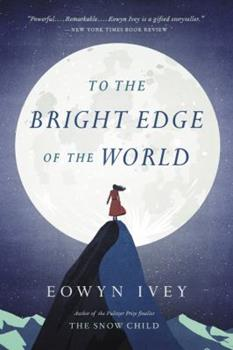 To the Bright Edge of the World 1472208609 Book Cover