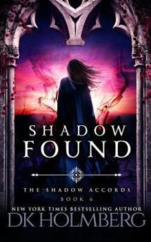 Shadow Found - Book #6 of the Shadow Accords