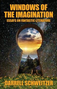 Windows of the Imagination: Essays on Fantastic Literature 1880448602 Book Cover