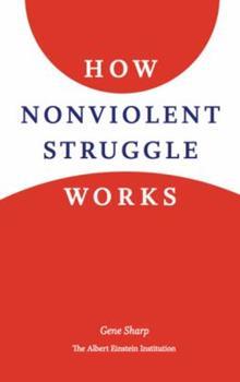 How Nonviolent Struggle Works