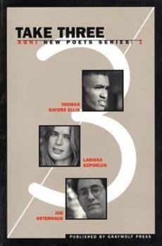 Take Three: Agni New Poets Series:  1 (The Agni New Poets Series , No 1) 155597239X Book Cover
