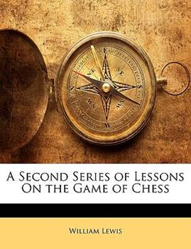 Paperback A Second Series of Lessons on the Game of Chess Book
