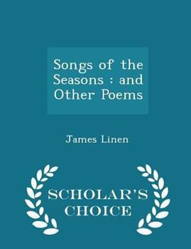 Paperback Songs of the Seasons: And Other Poems - Scholar's Choice Edition Book