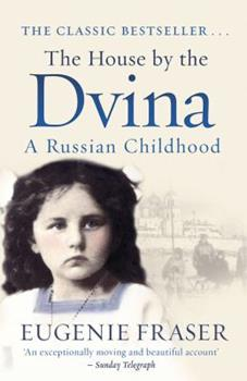 Paperback The House by the Dvina: A Russian Childhood Book