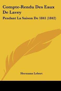 Paperback Compte-Rendu des Eaux de Lavey : Pendant la Saison De 1841 (1842) Book