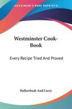 Paperback Westminster Cook-Book : Every Recipe Tried and Proved Book