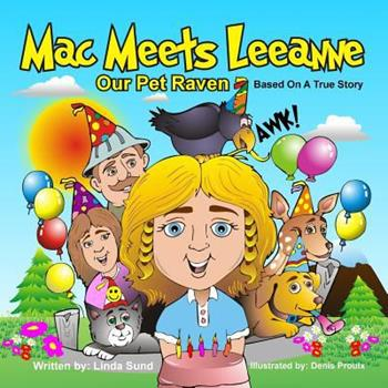 Paperback Mac Meets Leeanne - Our Pet Raven - Based on a True Story Book