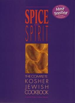 Spice and Spirit: The Complete Kosher Jewish Cookbook (A Kosher living classic) 082660238X Book Cover