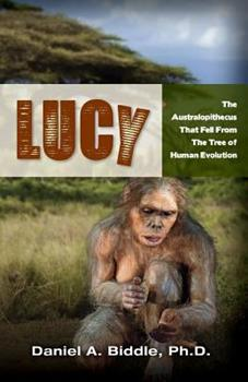 Paperback Lucy: The Australopithecus That Fell out of the Human Evolution Tree Book