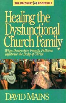 Healing the Dysfunctional Church Family 0896930505 Book Cover
