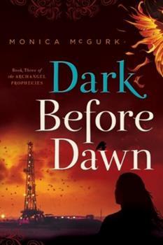 Dark Before Dawn: Book Three of the Archangel Prophecies - Book #3 of the Archangel Prophecies