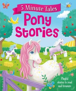Five Minute Pony Stories - Book  of the 5-Minute Stories