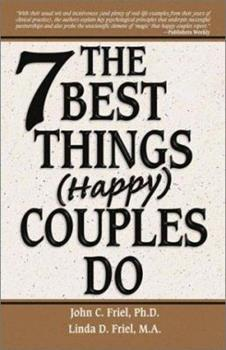 The 7 Best Things Happy Couples Do...plus one 1558749535 Book Cover